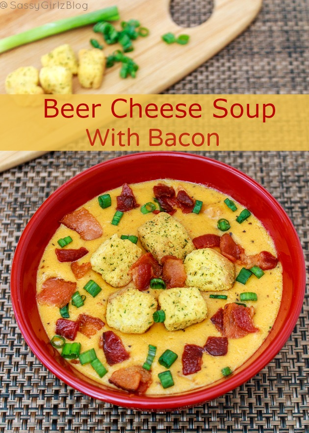Beer Cheese Soup With Bacon | Sassy Girlz Blog